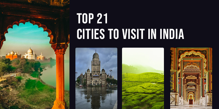 Top 21 Cities To Visit In India