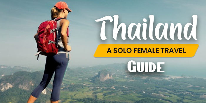 A Solo Female Travel Guide To Thailand - Travel Tips