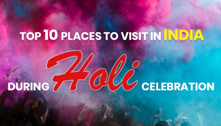 10 Best Places To Celebrate Holi In India In 2020