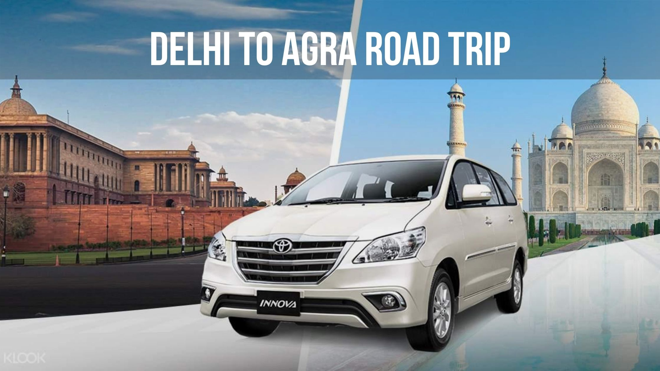 How To Plan Delhi To Agra Road Trip